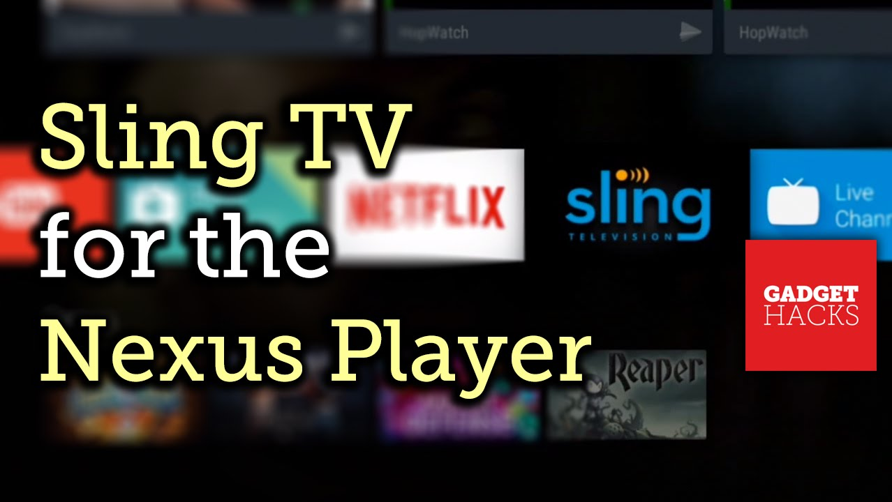How to Install the Sling TV App on Your Nexus Player « Cord