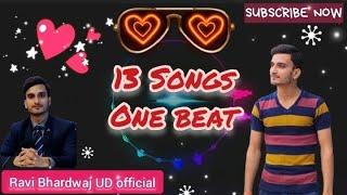 One Beat 13 songs mixtape || Ravi Bhardwaj UD || BGM Siddharth Salathiya ||