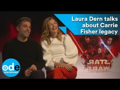 Star Wars: Laura Dern and Oscar Isaac talk about Carrie Fisher