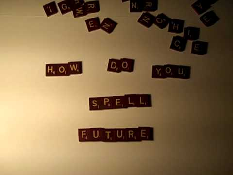 How Do You Spell Future?