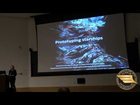"Starship Congress 2015, Dr. Rachel Armstrong, ""Prototyping Starships"""