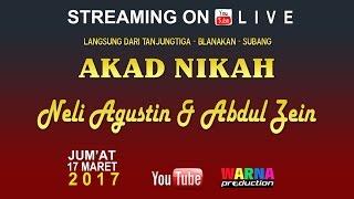 Siaran Langsung Akad Nikah, Pernikahan: Neli Agustin & Abdul Zein Edisi: 17 Maret 2017