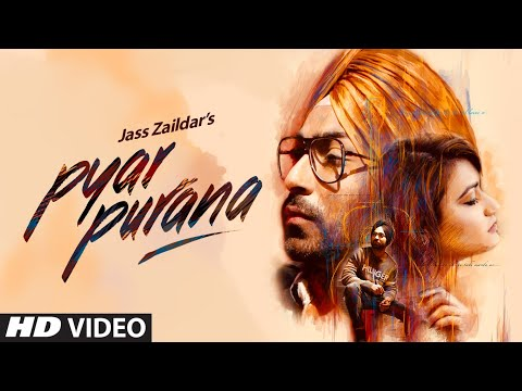 Pyar Purana: Jass Zaildaar (Full Song) Mix Singh | Kulshan Sandhu | Latest Punjabi Songs 2018