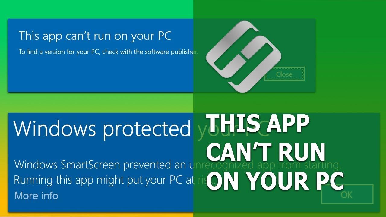 How to Fix \u201cThis App Can\u0027t Run On Your PC\u201d and Configure SmartScreen