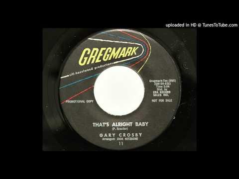 Gary Crosby  That's Alright Baby Gregmark 11 1962 Lee Hazlewood prod.