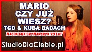 Mario, czy już wiesz? - TGD i Kuba Badach (cover by Magdalena Szymańczyk) #1526