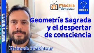 Geometría Sagrada y el despertar de consciencia. Entrevista a Helmuth Shakhtour