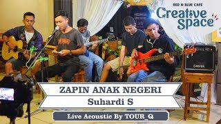 ZAPIN ANAK NEGERI Suhardi S - Cover By TOUR_Q (Live at #RNBCREATIVESPACE)