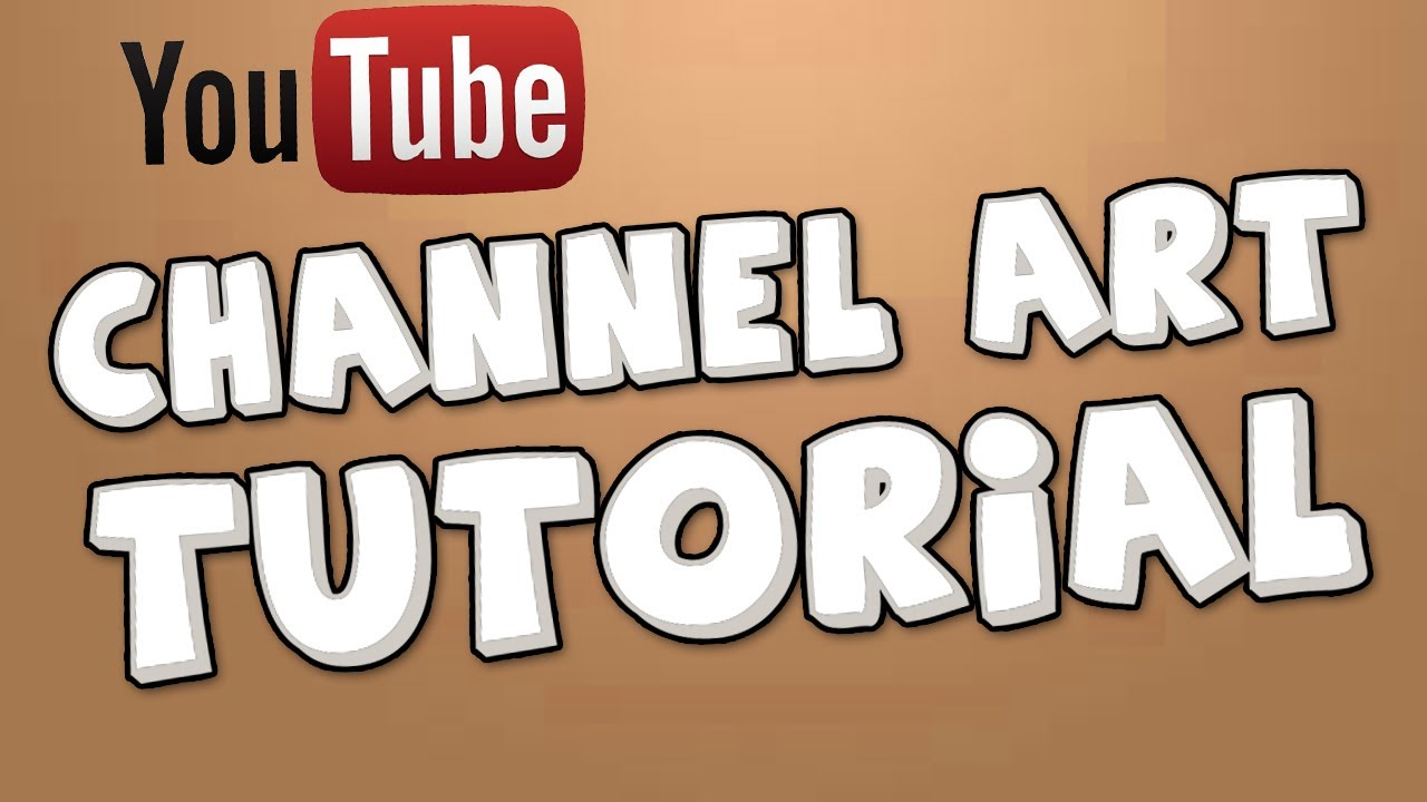Tutorial | How to Create a Youtube Channel Art! (HD) - YouTube