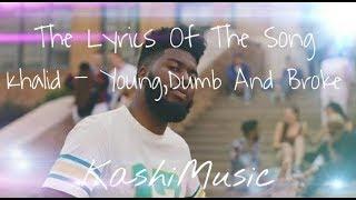 Khalid - Young, Dumb and Broke (Prince LJ Remix) (Lyrics)