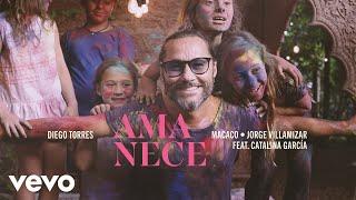 Смотреть клип Diego Torres, Macaco, Jorge Villamizar Ft. Catalina García - Amanece