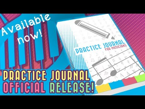 Music Practice Journal: Official Release!