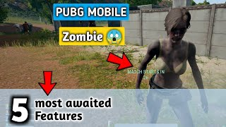 5 most awaited features in Pubg mobile | New map | zombie mode | competitive mode | Pubg mobile Hind
