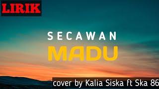 Gambar cover [LIRIK] SECAWAN MADU | DJ KENTRUNG | KALIA SISKA FT SKA 86