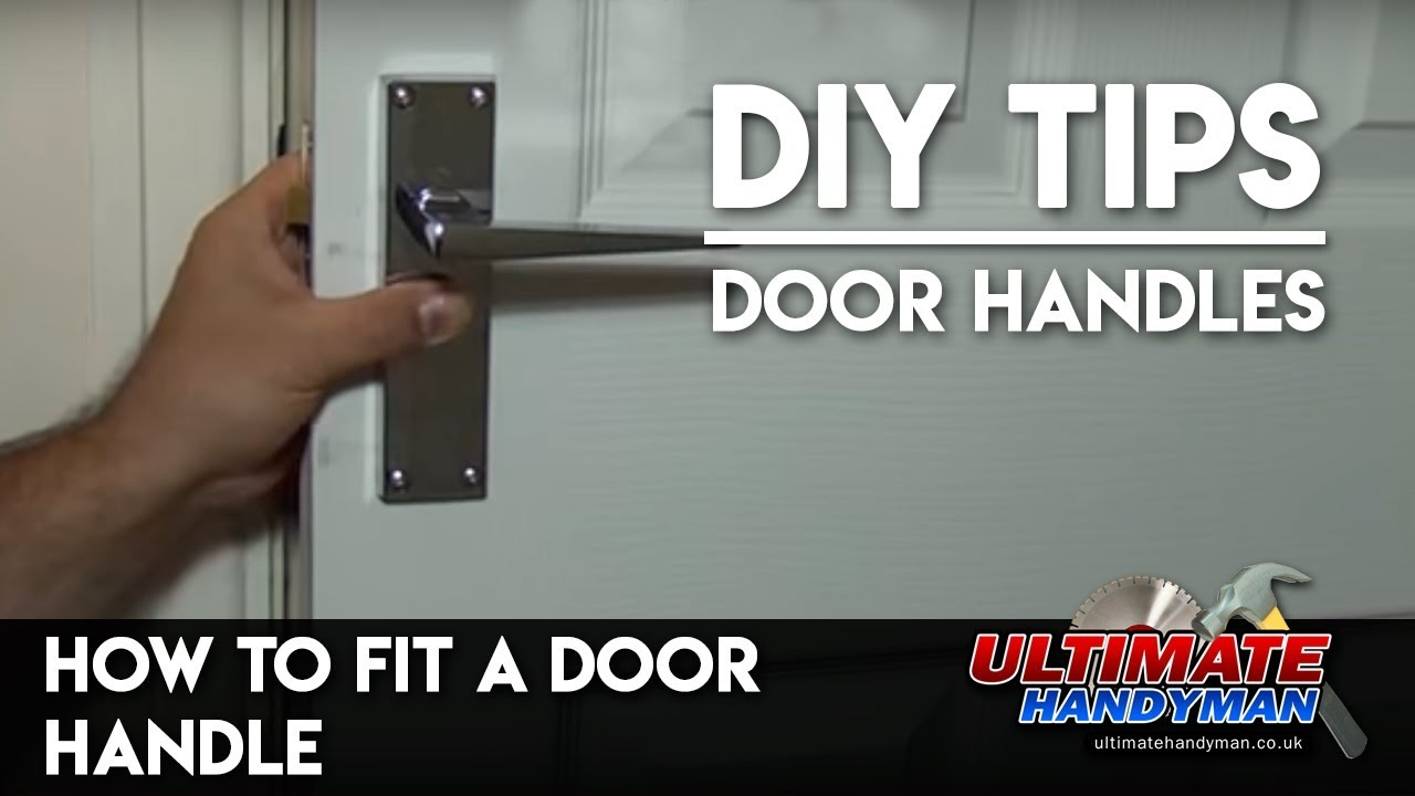 How to fit door handles - Ultimate Handyman DIY tips - YouTube