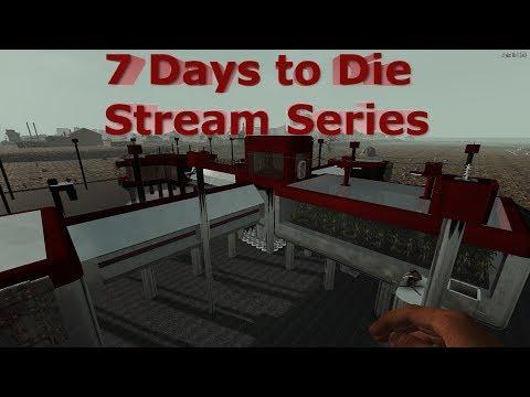 7 Days to Die - Always Run/Feral - Stream Series Episode 35