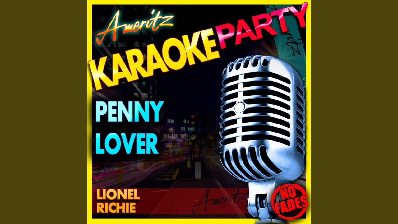 Download Penny Lover (In the Style of Lionel Richie) (Karaoke Version)
