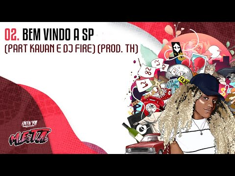 Ikinya - Bem Vindo a SP (part. Kauan e DJ Fire) | prod. TH