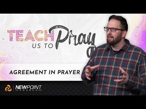 Agreement In Prayer | Teach Us to Pray [ New Point Church ]