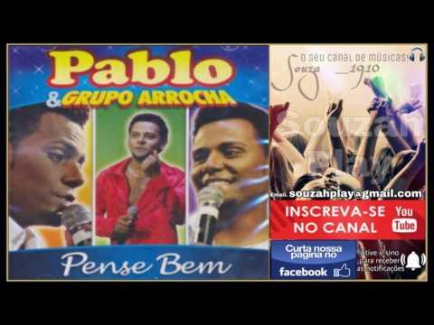 PABLO & GRUPO ARROCHA [CD - PENSE BEM] #RELÍQUIAS