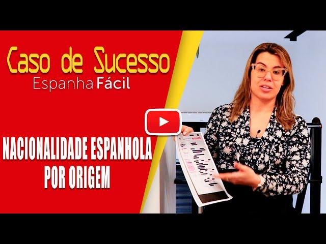 CASO DE SUCESSO NACIONALIDADE ESPANHOLA POR ORIGEM