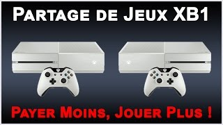 ☆ Partage De Jeux Xbox One / Payer Ses Jeux A Deux ☆