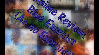 Anime Review: Blue Exorcist (Ao no Exorcist)