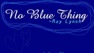 No Blue Thing Ray Lynch