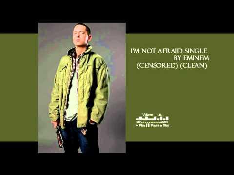 Eminen-I'm Not Afraid (Clean Version)