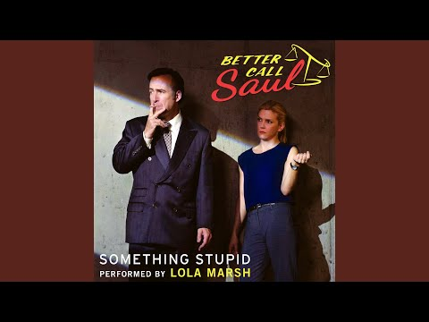 """Something Stupid (From """"Better Call Saul"""")"""
