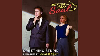 "Something Stupid (From ""Better Call Saul"")"
