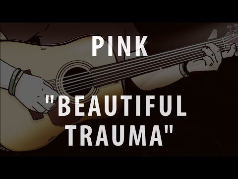 PINK - BEAUTIFUL TRAUMA (ACOUSTIC INSTRUMENTAL / KARAOKE / COVER)