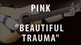 Baixar PINK - BEAUTIFUL TRAUMA (ACOUSTIC INSTRUMENTAL / KARAOKE / COVER)