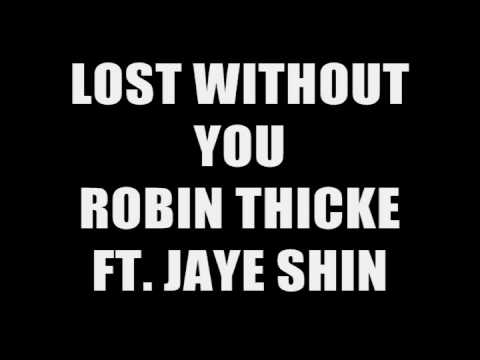 Robin Thicke ft. Jaye Shin - Lost Without You Remix
