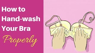 How to Hand-wash Your Bra