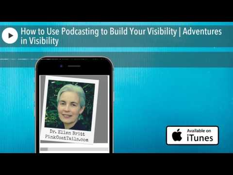 How to Use Podcasting to Build Your Visibility   Adventures in Visibility