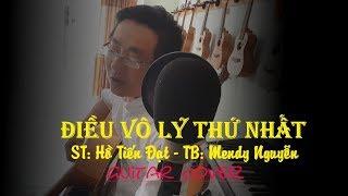 Điều vô lý thứ nhất (Hồ Tiến Đạt) Mendy Nguyễn Guitar Cover