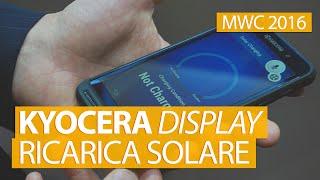 Display smartphone con ricarica solare da Kyocera dal MWC 2016