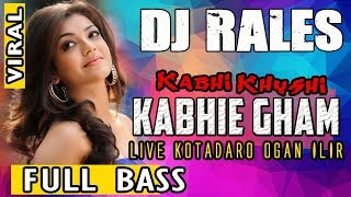 Download lagu OT RALES Kotadaro ❗ - Kabhie Khusi Kabi Gam DJ MP3