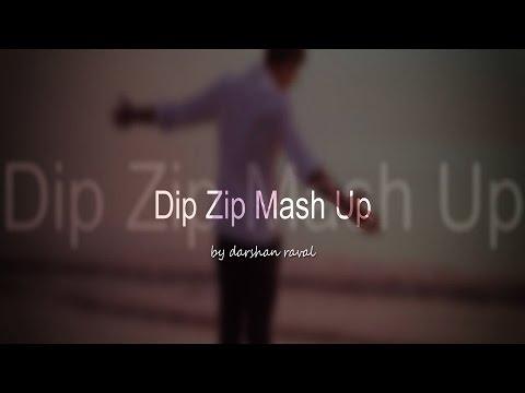 Darshan Raval's Dip Zip Mashup   Video Editing by Hardik Sankrechi