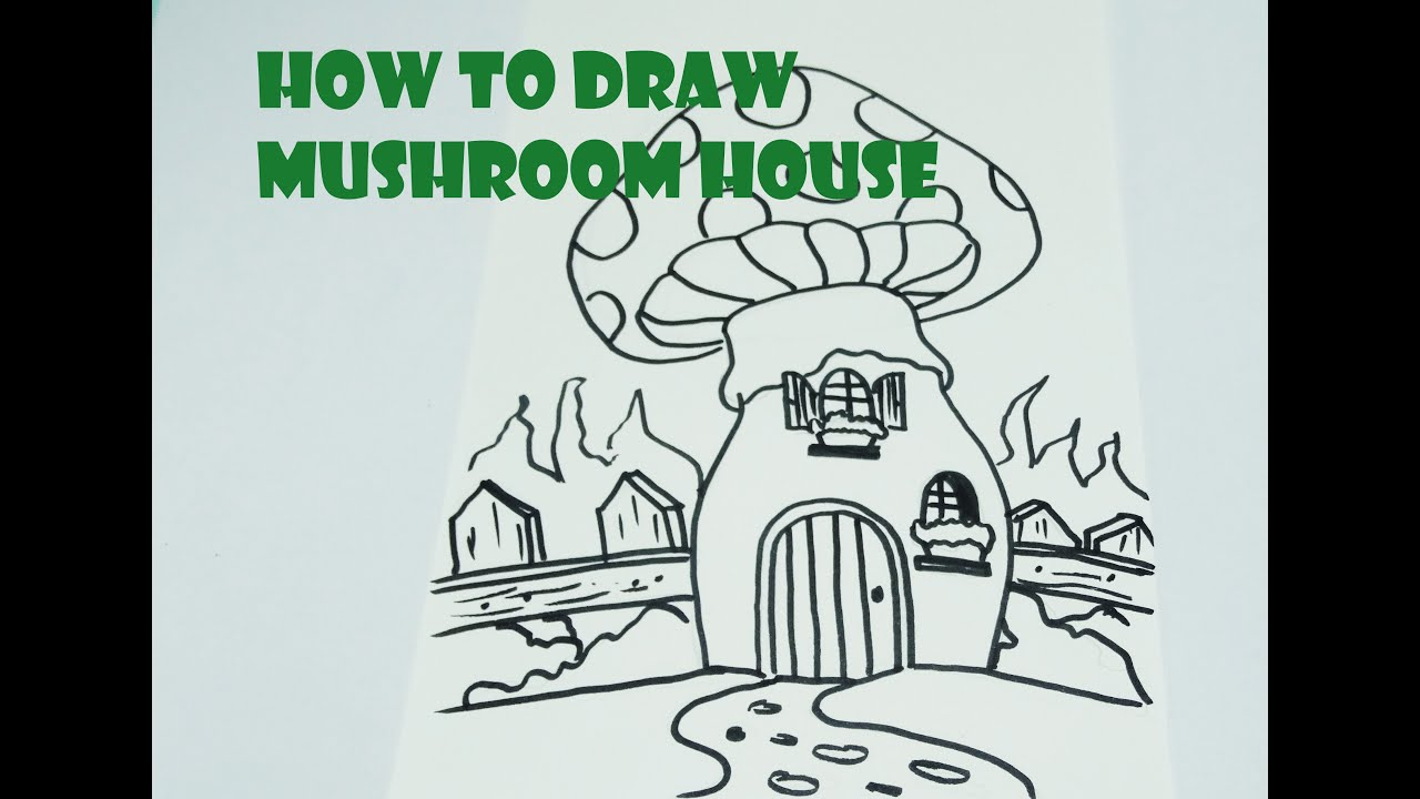 How to draw a mushroom house youtube for How to draw a mushroom