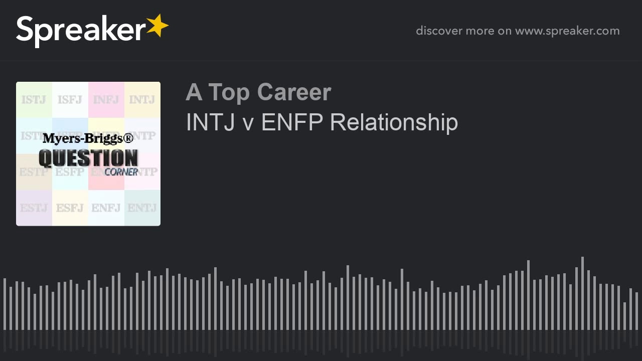 INTJ v ENFP Relationship
