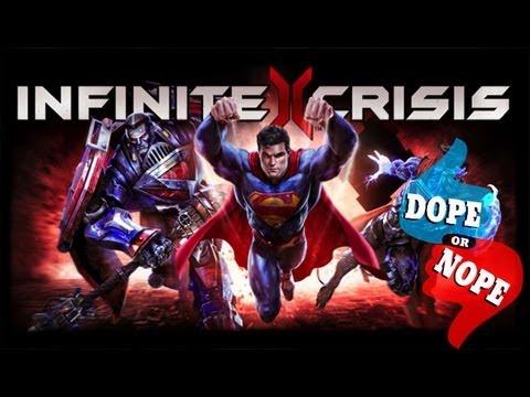 INFINITE CRISIS (Dope! or Nope)