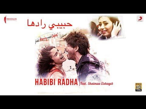 Habibi Radha- feat. Shaimaa Elshayeb -Jab Harry Met Sejal I Anushka I Shah Rukh IPritam | Arabic