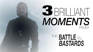 3 Brilliant Moments from the Battle of the Bastards
