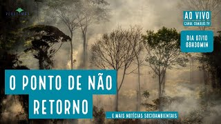 O ponto de não retorno na Amazônia e mais notícias socioambientais - VERDE MAR #76
