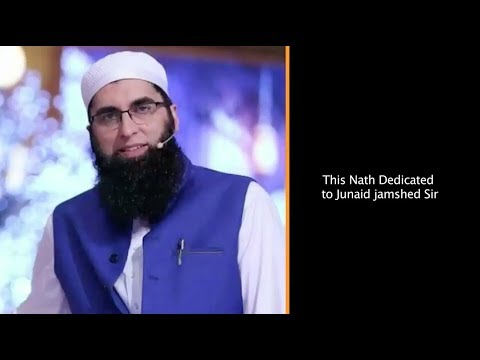 THIS NATH DEDICATED TO JUNAID JAMSHED  SAHAB --  MAIN TO UMMATI HOON || Hyderabadi Stars
