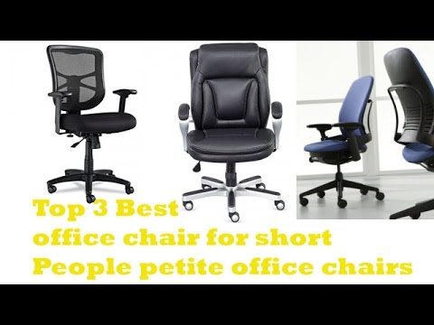 The Top 3 Best Office Chair For Short People Pee Chairs To 2017
