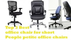 The Top 3 Best office chair for short people petite office chairs To Buy 2017