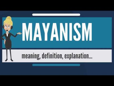 What is MAYANISM? What does MAYANISM mean? MAYANISM meaning, definition & explanation